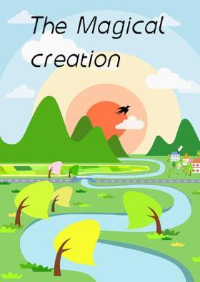 The Magical Creation