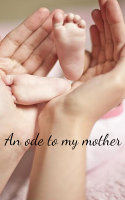 An ode to my mother
