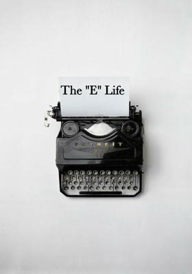 "The ""E"" Life"
