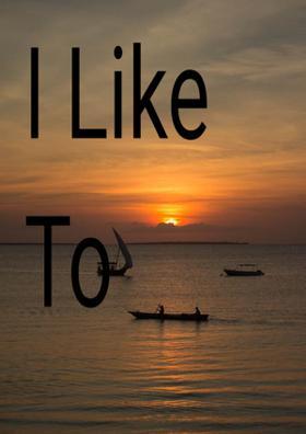 I Like To