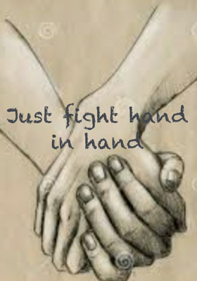 Just fight Hand in Hand