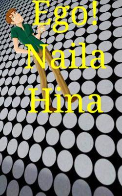 Ego! Naila Hina