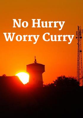 No Hurry Worry Curry