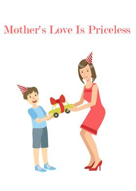 Mother's Love Is Priceless