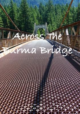 Across The Burma Bridge