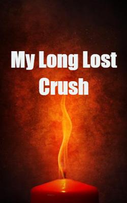 My Long Lost Crush