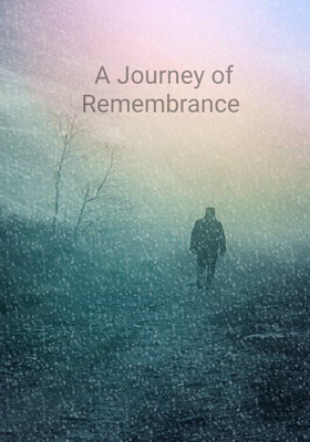 A Journey of Remembrance