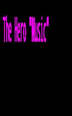 """The Hero """"Music"""""""