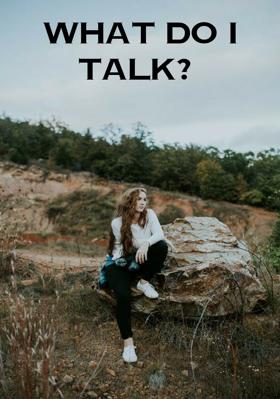 What Do I Talk?
