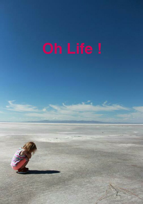 Oh Life!