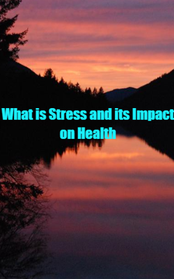 What Is Stress And Its Impact On Health