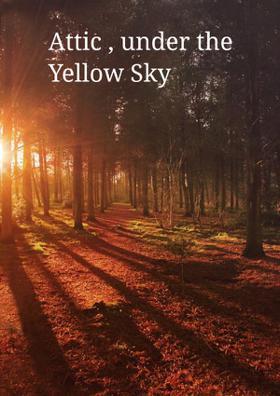 Attic Under The Yellow Sky