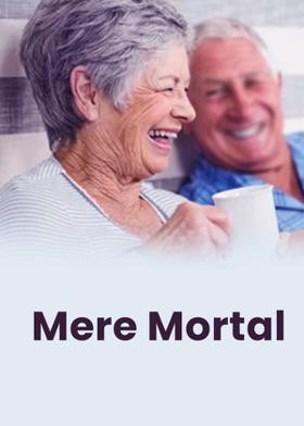 Mere Mortal