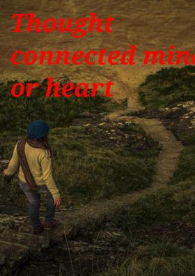 Thought Connected Mind Or heart