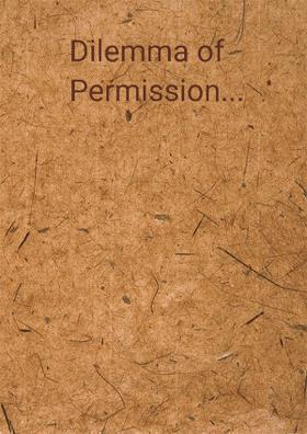 Dilemma Of Permission