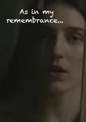 As in my remembrance