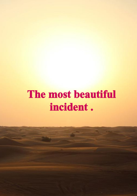The Most Beautiful Incident