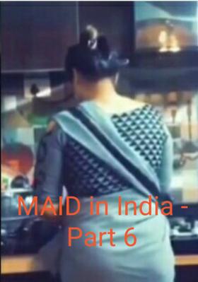 MAID In India - Part 6