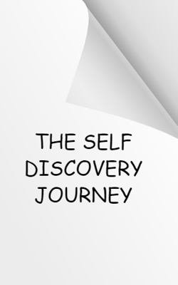 THE SELF DISCOVERY JOURNEY