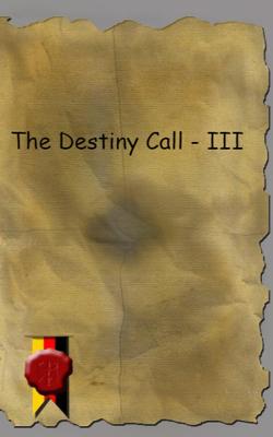 The Destiny Call - III