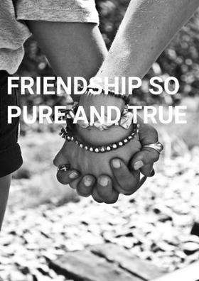 Friendship So Pure And True