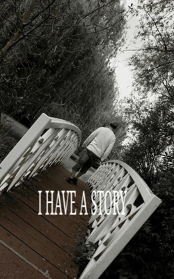 I have a story