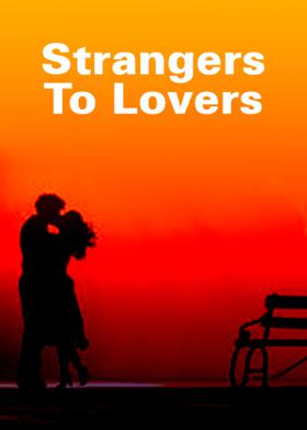 Strangers To Lovers