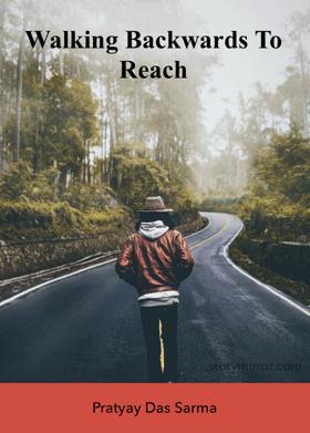 Walking Backwards To Reach