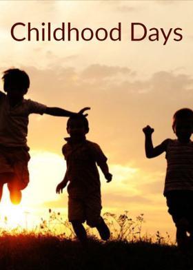 Childhood Days...
