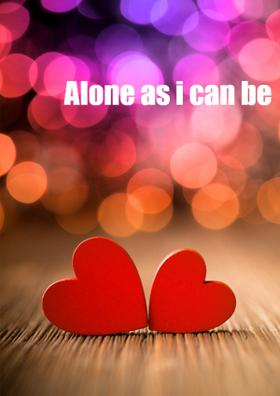 Alone As I Can Be