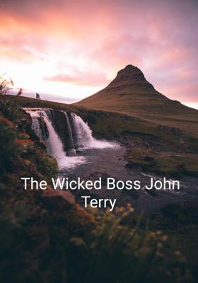 The Wicked Boss John Terry