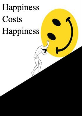 Happiness Costs Happiness