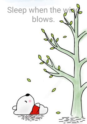 Sleep when the wind blows.