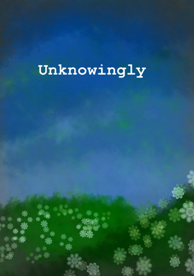 Unknowingly