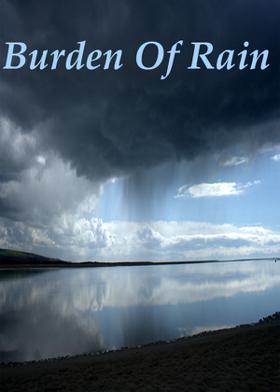 Burden Of Rain
