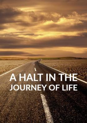 A Halt In The Journey Of Life