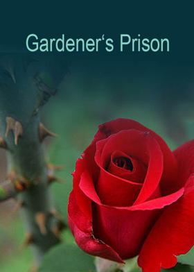 Gardener's Prison