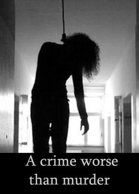 A crime worse than murder...