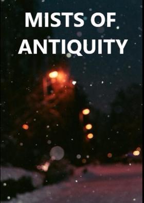 Mists of Antiquity