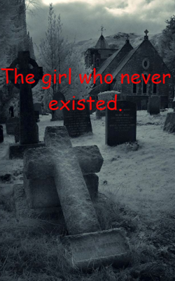 The Girl Who Never Existed