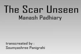 The Scar Unseen
