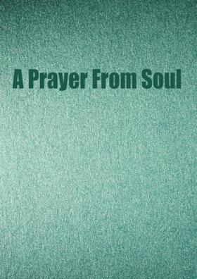 A Prayer From Soul