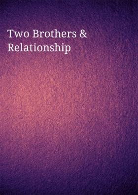 Two Brothers And Relationship