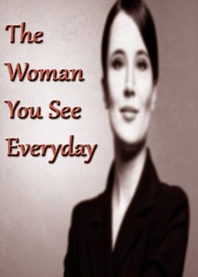The Woman You See Everyday