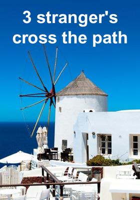 3 Strangers Cross The Path