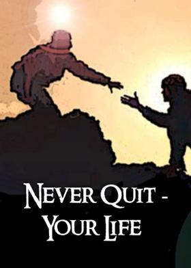 Never Quit - Your Life