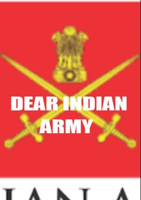 Dear Indian Army