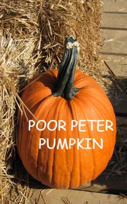 Poor Peter Pumpkin