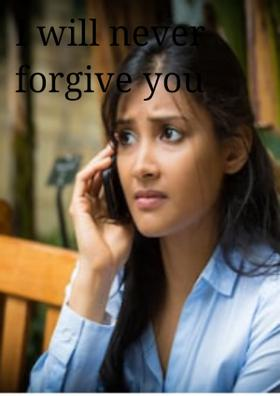I Will Never Forgive You