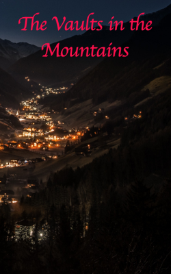 The Vaults in the Mountains